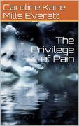 The Privilege of Pain