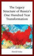 The Legacy Structure of Russia's One Hundred Year Transformation