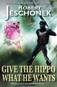Give The Hippo What He Wants