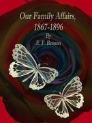 Our Family Affairs, 1867-1896