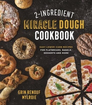 2-Ingredient Miracle Dough Cookbook