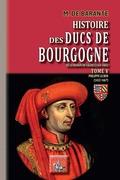 Histoire des Ducs de Bourgogne de la maison de Valois (Tome 5) - Philippe le Bon (1453-1467)