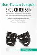 Endlich ICH sein. Zusammenfassung & Analyse des Bestsellers von Thomas d'Ansembourg