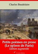 Le Spleen de Paris ou Petits poèmes en prose | Edition intégrale et augmentée