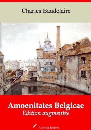 Amoenitates Belgicae   Edition intégrale et augmentée