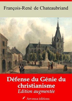 Défense du Génie du christianisme | Edition intégrale et augmentée