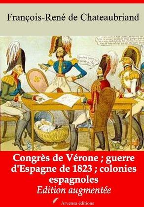 Congrès de Vérone - Guerre d'Espagne de 1823 - Colonies espagnoles   Edition intégrale et augmentée