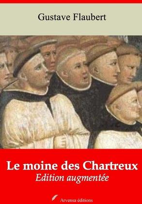Le Moine des Chartreux   Edition intégrale et augmentée