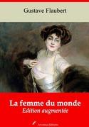 La Femme du monde   Edition intégrale et augmentée