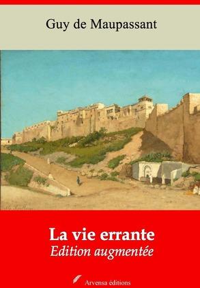 La Vie errante   Edition intégrale et augmentée