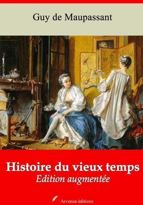 Histoire du vieux temps | Edition intégrale et augmentée