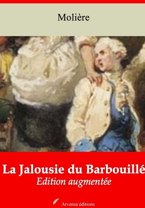 La Jalousie du Barbouillé | Edition intégrale et augmentée