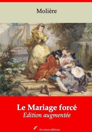 Le Mariage forcé | Edition intégrale et augmentée