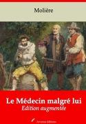 Le Médecin malgré lui | Edition intégrale et augmentée