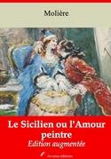 Le Sicilien ou l'Amour peintre | Edition intégrale et augmentée