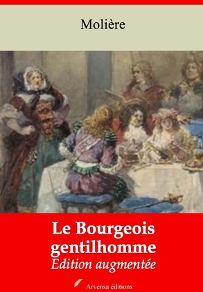 Le Bourgeois gentilhomme | Edition intégrale et augmentée