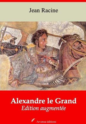 Alexandre le Grand | Edition intégrale et augmentée