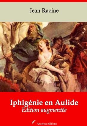 Iphigénie en Aulide | Edition intégrale et augmentée