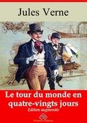 Le Tour du monde en quatre-vingts jours | Edition intégrale et augmentée