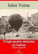 Vingt quatre minutes en ballon   Edition intégrale et augmentée