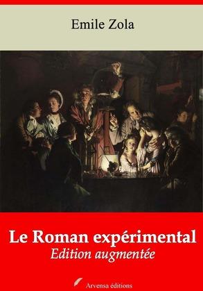 Le Roman expérimental   Edition intégrale et augmentée
