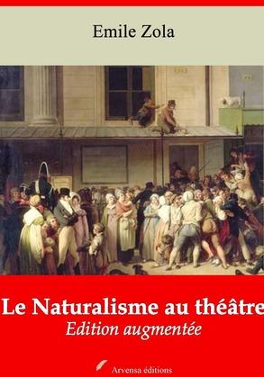 Le Naturalisme au théâtre | Edition intégrale et augmentée
