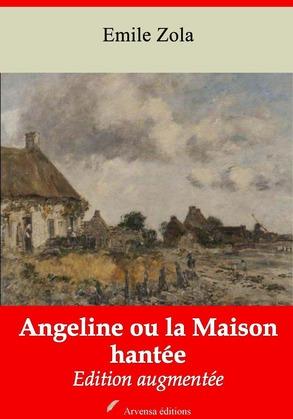 Angeline ou la Maison hantée   Edition intégrale et augmentée