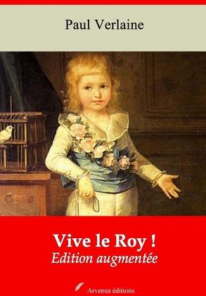 Vive le Roy !   Edition intégrale et augmentée