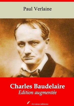 Charles Baudelaire   Edition intégrale et augmentée