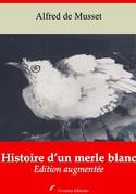 Histoire d'un merle blanc   Edition intégrale et augmentée
