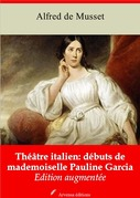 Théâtre italien : débuts de mademoiselle Pauline Garcia | Edition intégrale et augmentée