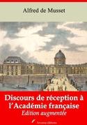 Discours de réception à l'Académie française   Edition intégrale et augmentée