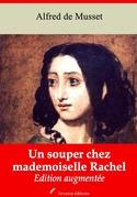 Un souper chez mademoiselle Rachel | Edition intégrale et augmentée