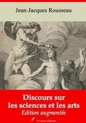 Discours sur les sciences et les arts | Edition intégrale et augmentée