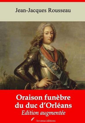 Oraison funèbre du duc d'Orléans | Edition intégrale et augmentée