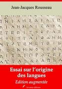 Essai sur l'origine des langues | Edition intégrale et augmentée