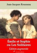 Emile et Sophie ou Les Solitaires | Edition intégrale et augmentée