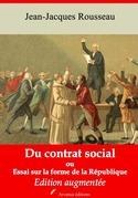 Du contrat social ou Essai sur la forme de la République | Edition intégrale et augmentée