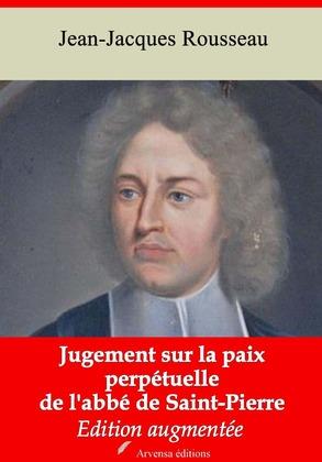 Jugement sur la paix perpétuelle de l'abbé de Saint-Pierre | Edition intégrale et augmentée