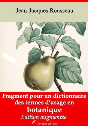 Fragment pour un dictionnaire des termes d'usage en botanique   Edition intégrale et augmentée