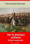Sur la musique militaire   Edition intégrale et augmentée