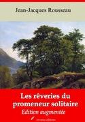 Les Rêveries du promeneur solitaire   Edition intégrale et augmentée