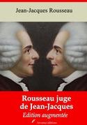 Rousseau juge de Jean-Jacques   Edition intégrale et augmentée