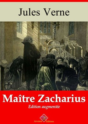 Maître Zacharius | Edition intégrale et augmentée