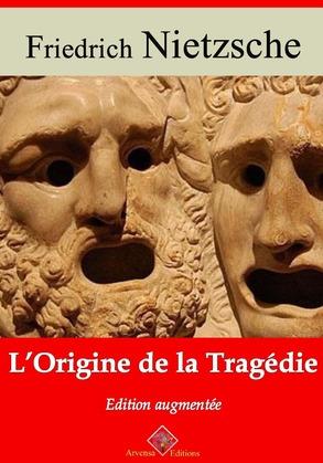 L'Origine de la tragédie   Edition intégrale et augmentée