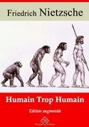 Humain, trop humain | Edition intégrale et augmentée