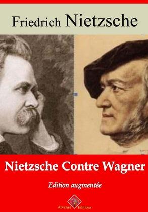 Nietzche contre Wagner | Edition intégrale et augmentée