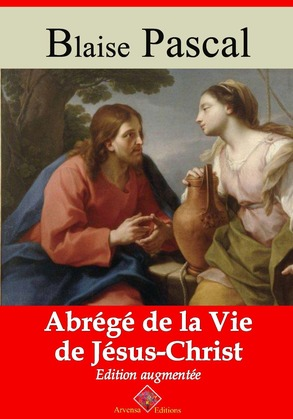 Abrégé de la vie de Jésus-Christ | Edition intégrale et augmentée