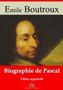 Biographie de Pascal | Edition intégrale et augmentée