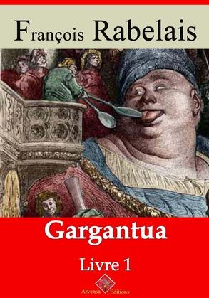 Livre I - Gargantua | Edition intégrale et augmentée